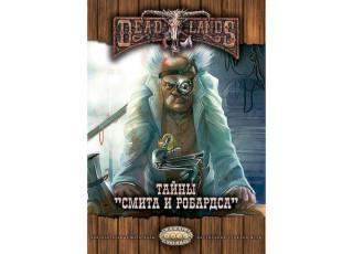 Настольная ролевая игра Deadlands: Мёртвые Земли. Тайны Смита и Робардса
